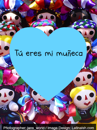 tueresmimuneca_valentine_latinaish