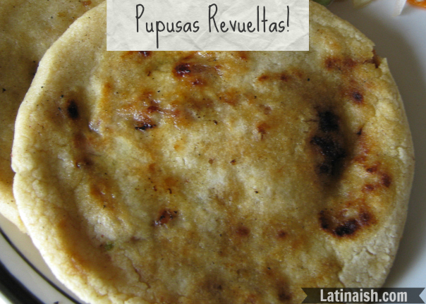 Pupusas Revueltas with Salsa and Curtido | Latinaish