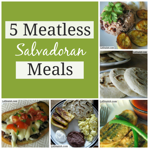 Vegetarian Salvadoran recipes for Lent