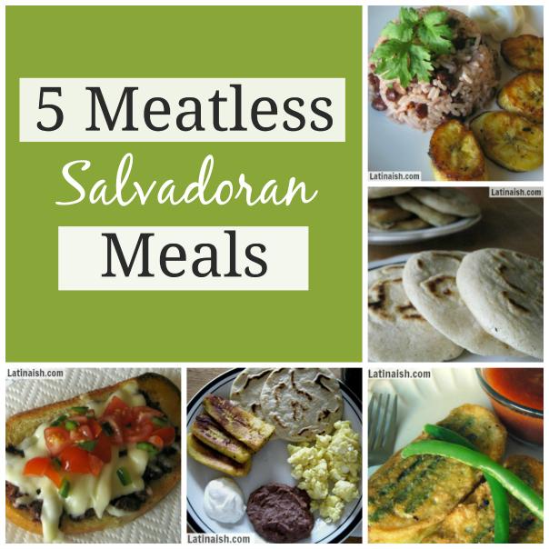 Vegetarian Salvadoran recipes for Lent