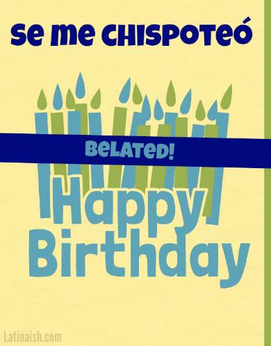 belated-spanish-bday-card-latinaish
